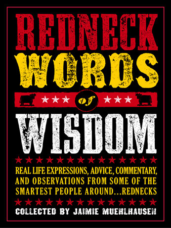 Book cover for Redneck Words of Wisdom, featuring Wildwash font from the Wild West Press font set
