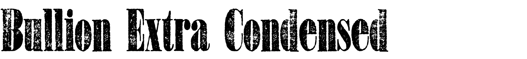 A Wild West style font called Bullion Extra Condensed from the Walden Font Co. It is part of the Wild West Press set of fonts.
