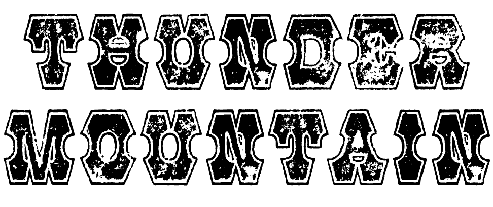 A Wild West style font called Thunder Mountain from the Walden Font Co. It is part of the Wild West Press set of fonts.